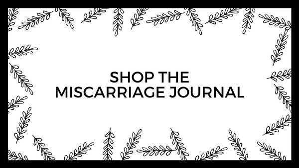 How to heal from miscarriage | Good Grief Journals