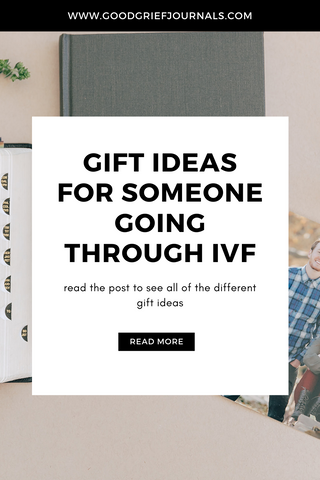 gift ideas for someone going through IVF | good grief journals