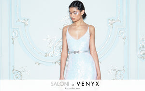 SALONI X VENYX EXCLUSIVE CAPSULE COLLECTION AVAILABLE TO PRE-ORDER