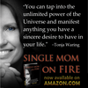 Single Mom on Fire!