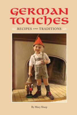 German Touches Recipes and Traditions by Mary Sharp, M. A. Cook Design (Illustrator), Diane Heusinkveld (Illustrator)