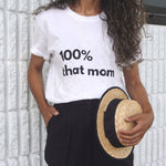 Load image into Gallery viewer, 100% That Mom Tee