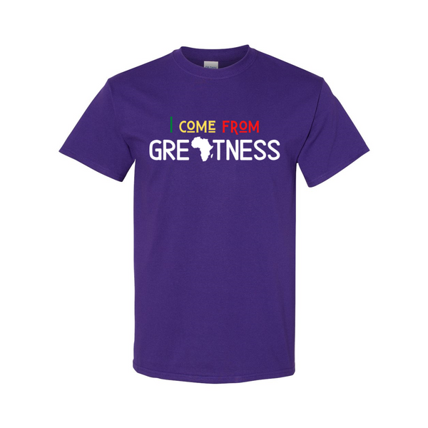 'I Come From Greatness' (Royalty Edition) - Unisex T-Shirt