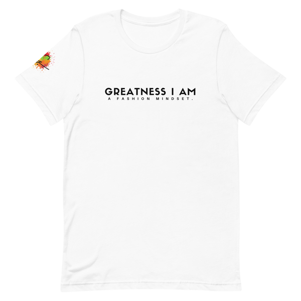'Greatness I Am' Unisex T-Shirt