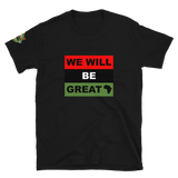 'We Will...' Adult Unisex T-Shirt
