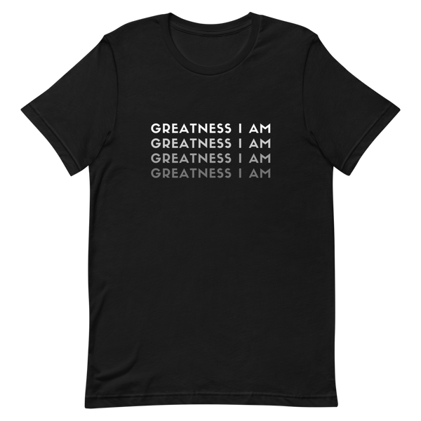 'Greatness I Am x 4' Unisex T-Shirt