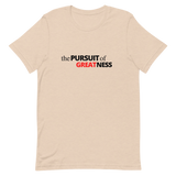 'The Pursuit of Greatness' Unisex T-Shirt