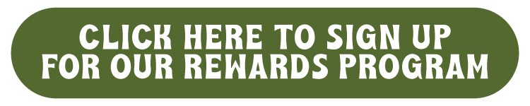 Click Here to Sign up for our Rewards Program