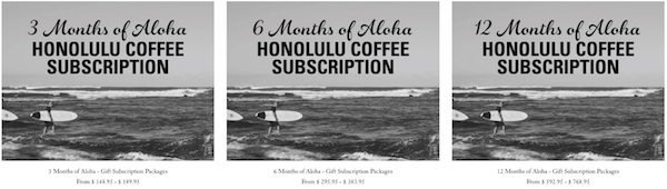 3, 6, and 12 month Gift of Aloha Coffee Subscription Packages