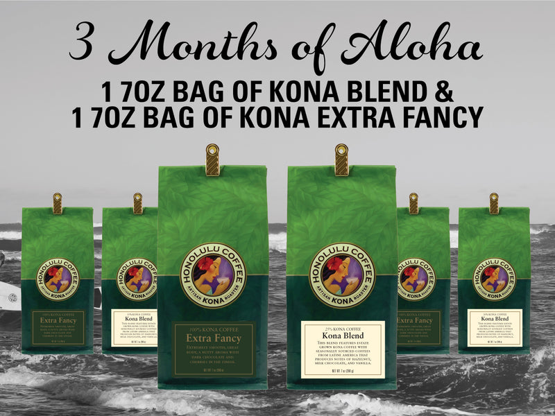 3 Months of Aloha Gift Coffee and Kona Subscriptions - Give the gift of Kona Coffee for 3 Months! 1 7oz bag of Kona Blend and 1 7oz bag of Kona Extra Fancy