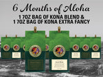 6 Months of Aloha Gift Coffee and Kona Subscriptions - Give the gift of Kona Coffee for 6 Months! 1 7oz bag of Kona Blend and 1 7oz bag of Kona Extra Fancy