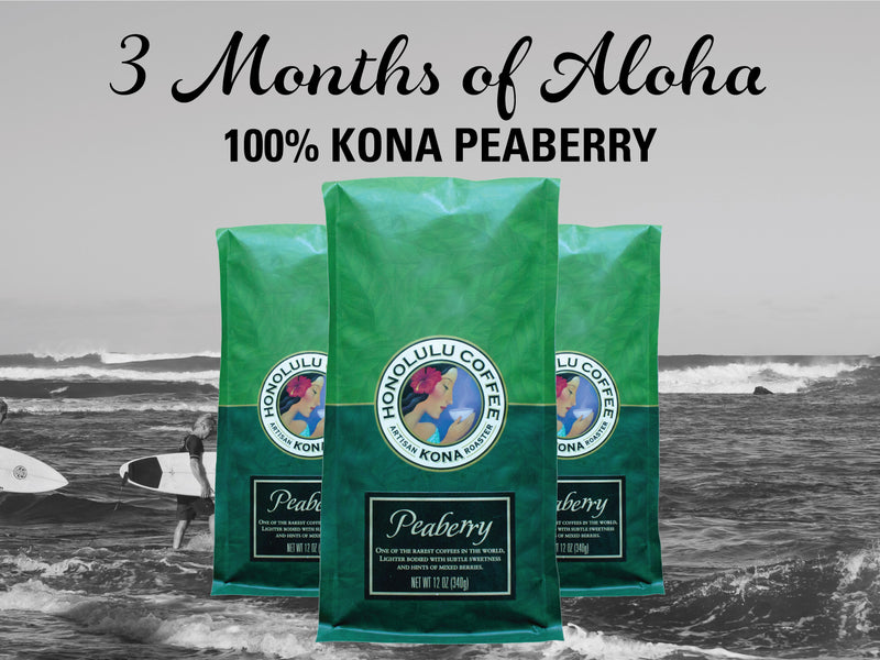 3 Months of Aloha Gift Coffee and Kona Subscriptions - Give the gift of Kona Coffee for 3 Months! 1 12oz Bag of Kona Peaberry