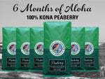 6 Months of Aloha Gift Coffee and Kona Subscriptions - Give the gift of Kona Coffee for 6 Months! 1 12oz Bag of Kona Peaberry