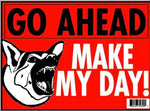 "Go Ahead Make My Day Dog Warning Sign 9""x12"" Red White Black - Weather Resistant"