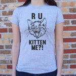 Load image into Gallery viewer, R U Kitten Me? T-Shirt (Ladies).