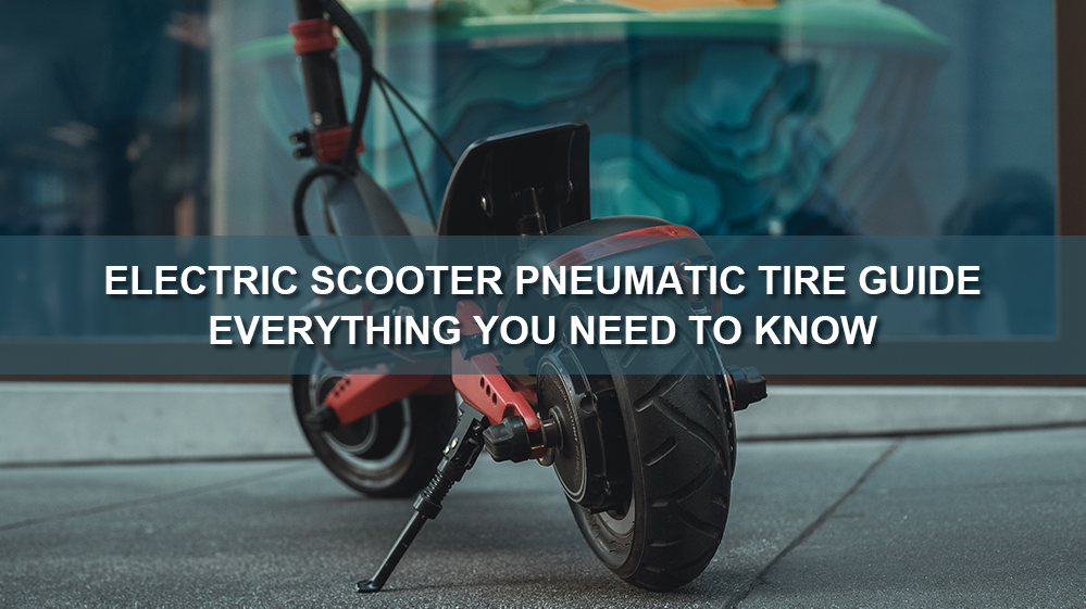 Electric Scooter Pneumatic Tire Guide | Everything you need to know