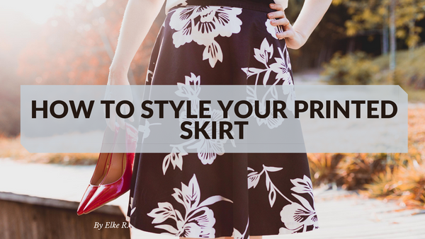 How to Style your Printed Skirt