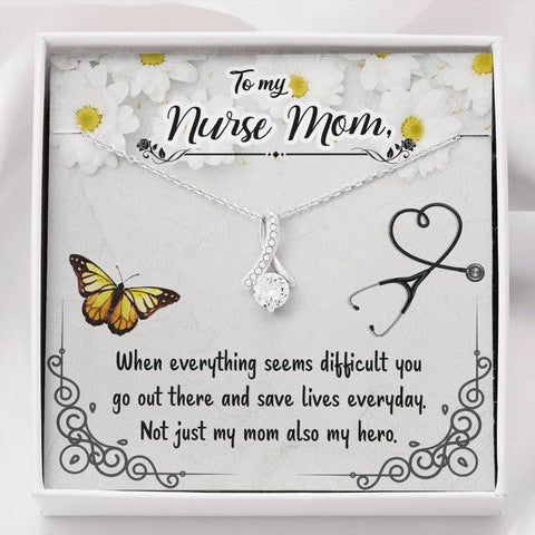 Mom Necklace - Necklace for Mom - Gift Necklace with Message Card To my Nurse Mom - When everything seems The Inner Beauty Necklace