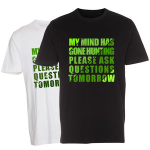 My Mind Has Gone Hunting - T-Shirt