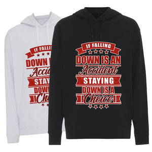 Falling Down Staying Down - Hoodie