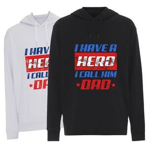 I Have a Hero I Call Him Dad - Hoodie
