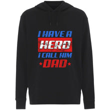 Load image into Gallery viewer, I Have a Hero I Call Him Dad - Hoodie