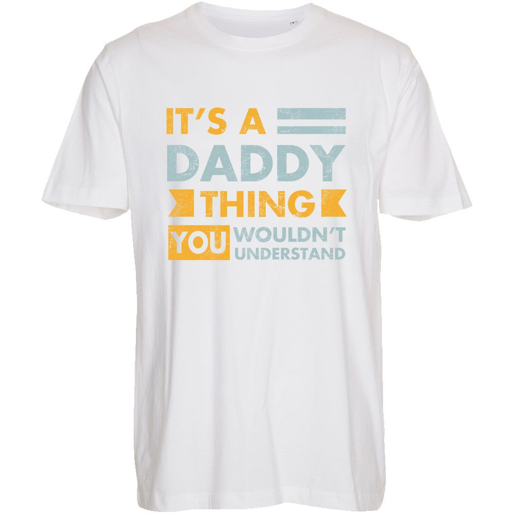 It's A Daddy Thing - T-Shirt