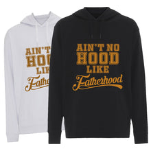 Load image into Gallery viewer, Ain't No Hood Like Fatherhood - Hoodie