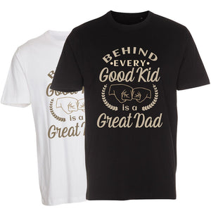 Behind every Good Kid is a Great Dad - T-Shirt