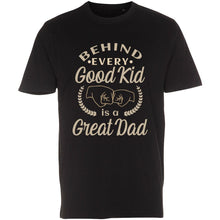 Load image into Gallery viewer, Behind every Good Kid is a Great Dad - T-Shirt