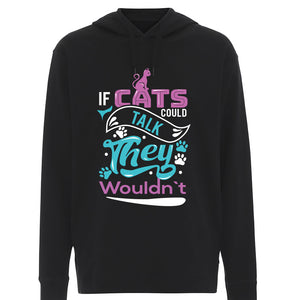 If Cats Could Talk They Wouldn´t - Hoodie