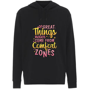 Great Things Never Come from Comfort Zones - Hoodie