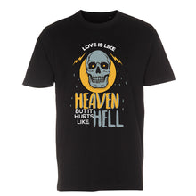 Load image into Gallery viewer, Love is Like Heaven, But Hurts Like Hell - T-Shirt
