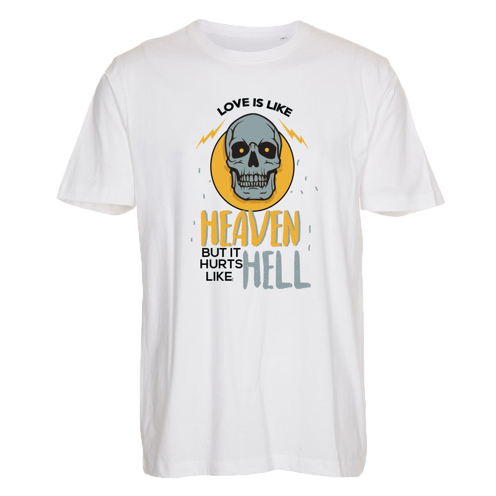 Love is Like Heaven, But Hurts Like Hell - T-Shirt