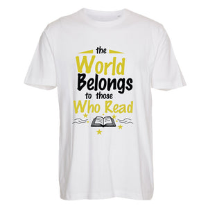 The World Belongs to Those Who Read - T-Shirt