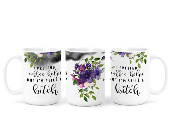 Still A Bitch | Mug - The Pretty Things.ca