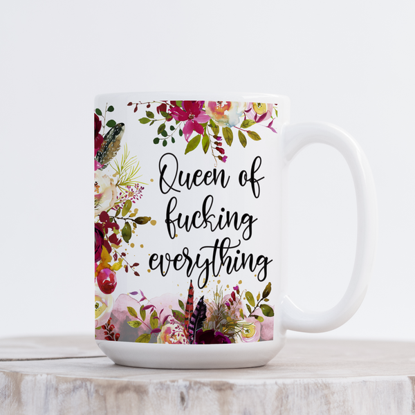 Queen Of Fucking Everything | Mug - The Pretty Things.ca