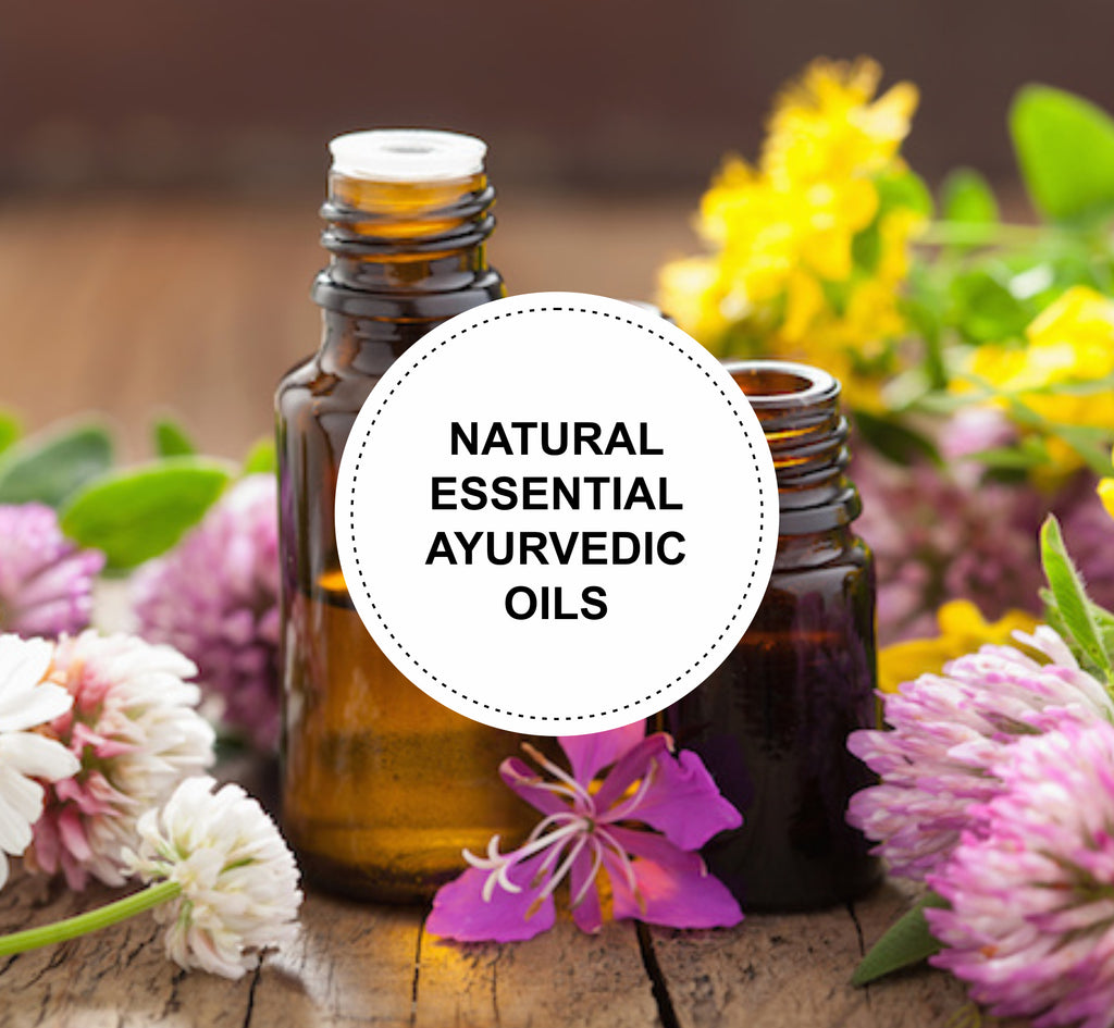 Types of natural essential oils and how these Ayurvedic products help health