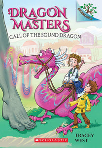 Dragon Masters #16: Call of the Sound Dragon: A Branches Book