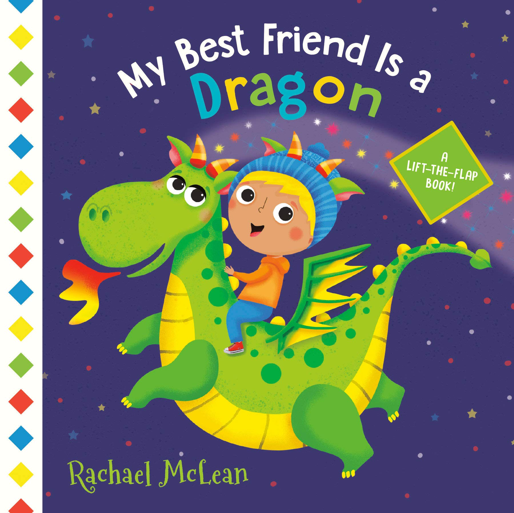 My Best Friend Is a Dragon: A Lift-the-Flap