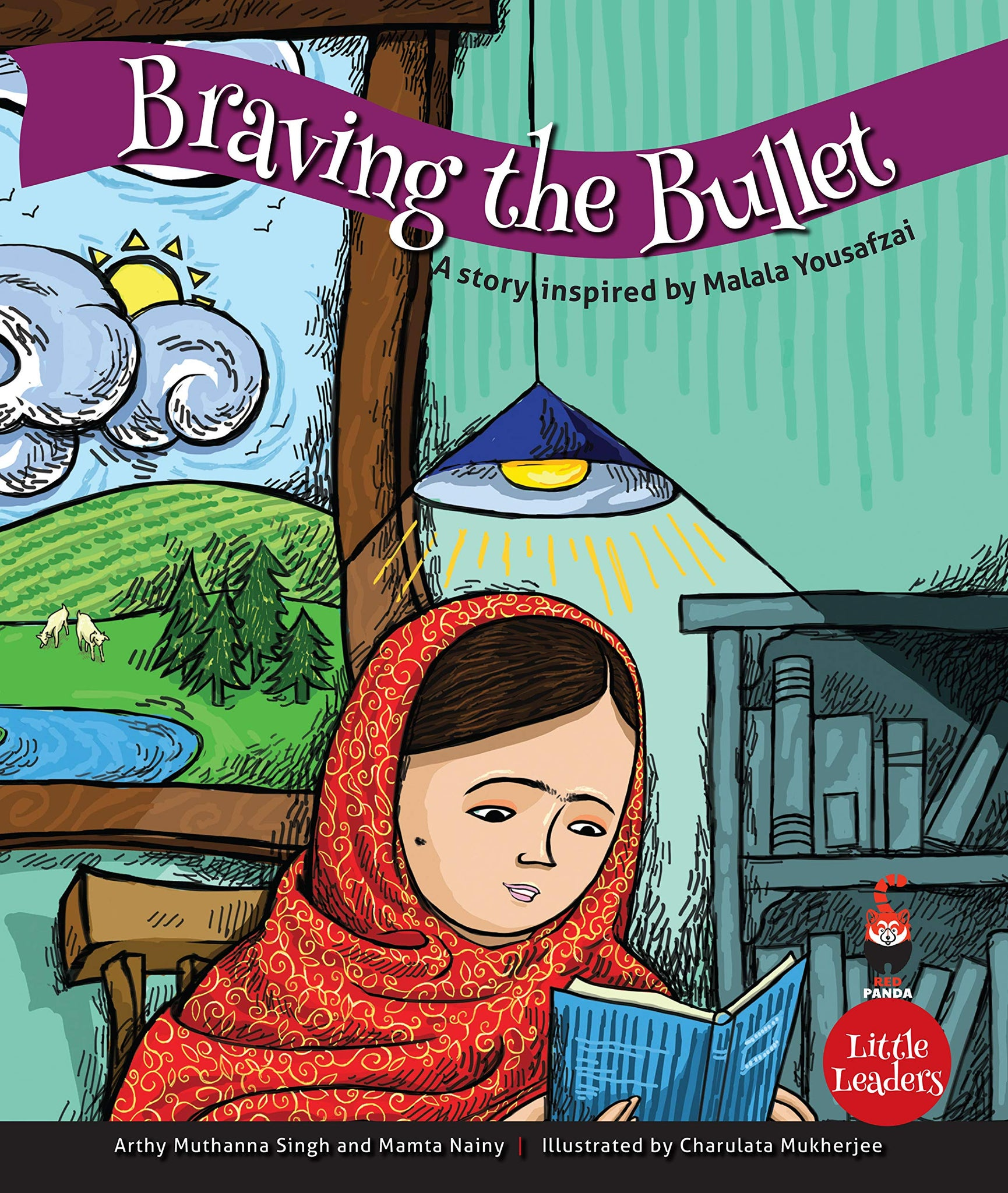 Little Leaders - Braving the Bullet: A Story Inspired by Malala Yousufzei
