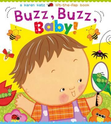 Buzz, Buzz, Baby! A Lift the Flap Book