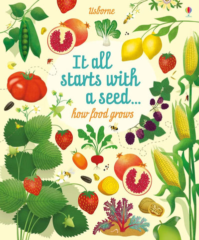Usborne It all starts with a seed : how food grows