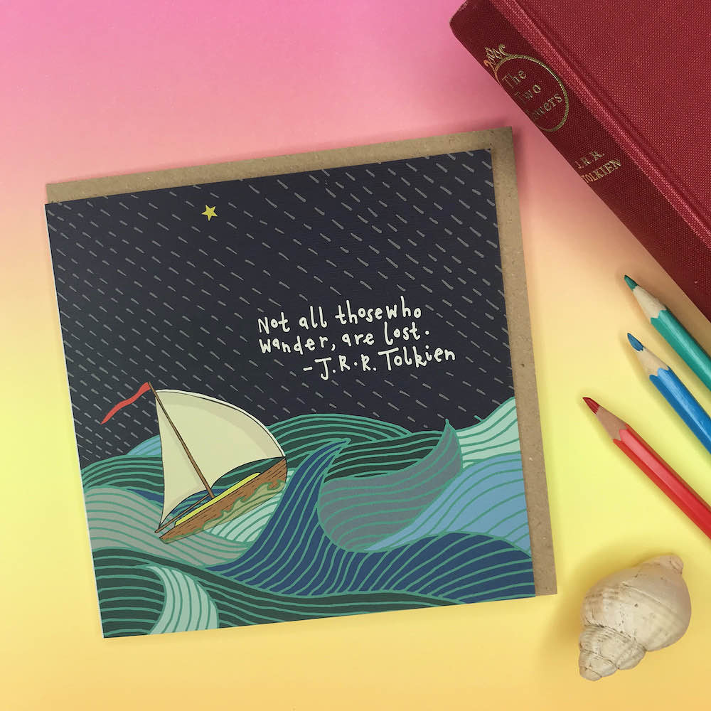 Not All Those Who Wander, Are Lost – Greetings Card