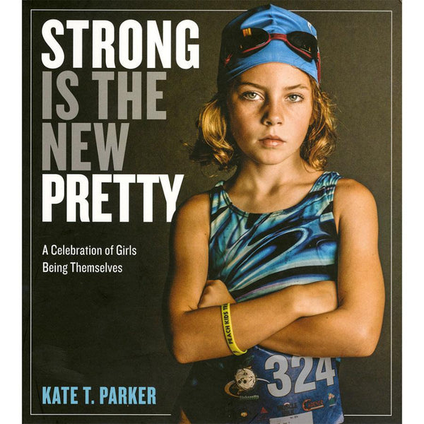 "Book - ""Strong is the New Pretty"" - Paperback"