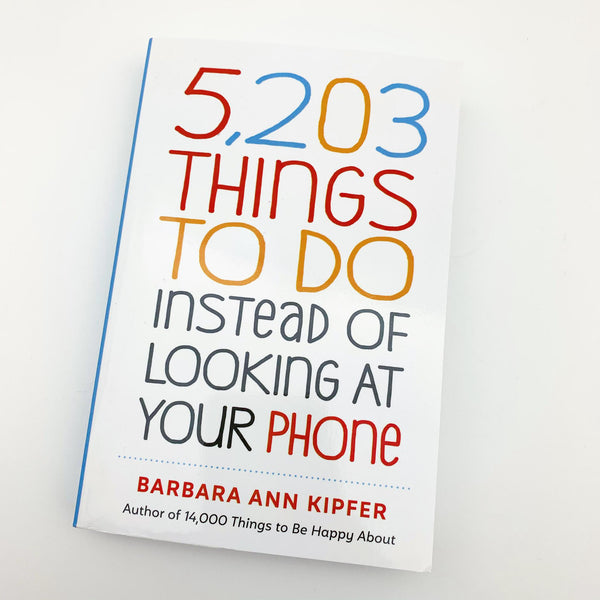Book - 5,203 Things To Do Instead of Looking at Your Phone