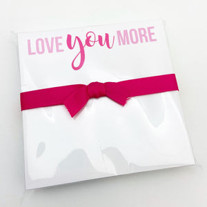 "Notepad - Chunky Pad - ""Love YOU More"""