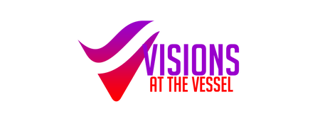 Visions at the Vessel