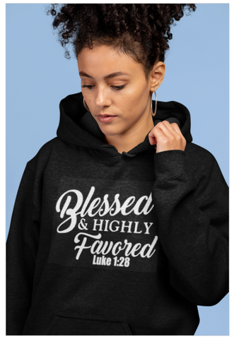Blessed and Highly Favored Hoodie