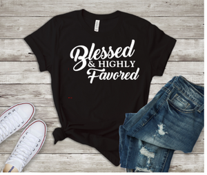 Blessed and Highly Favored Tee